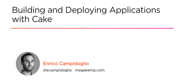 The First Slide of Building and Deploying Applications with Cake